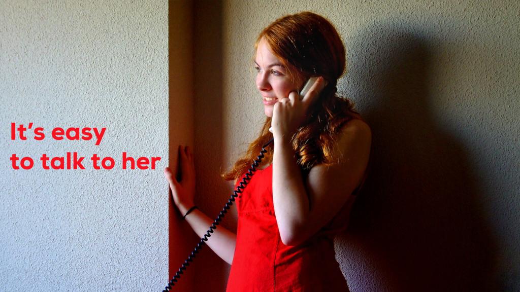 Es muy fácil comunicarse con ella: Diapositiva:...