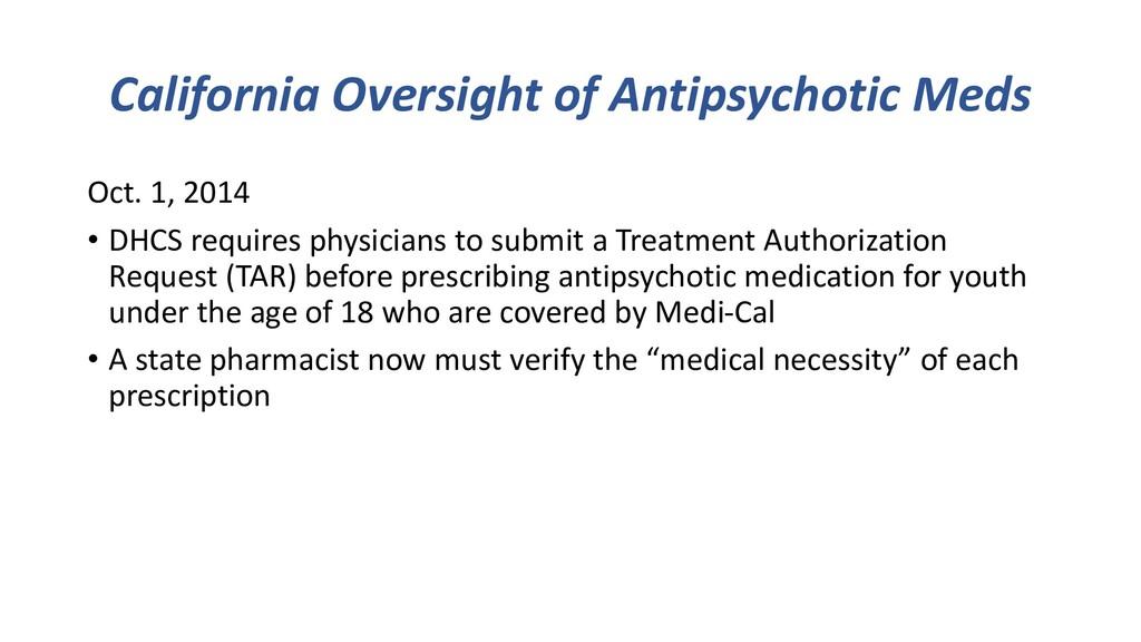 California Oversight of Antipsychotic Meds Oct....