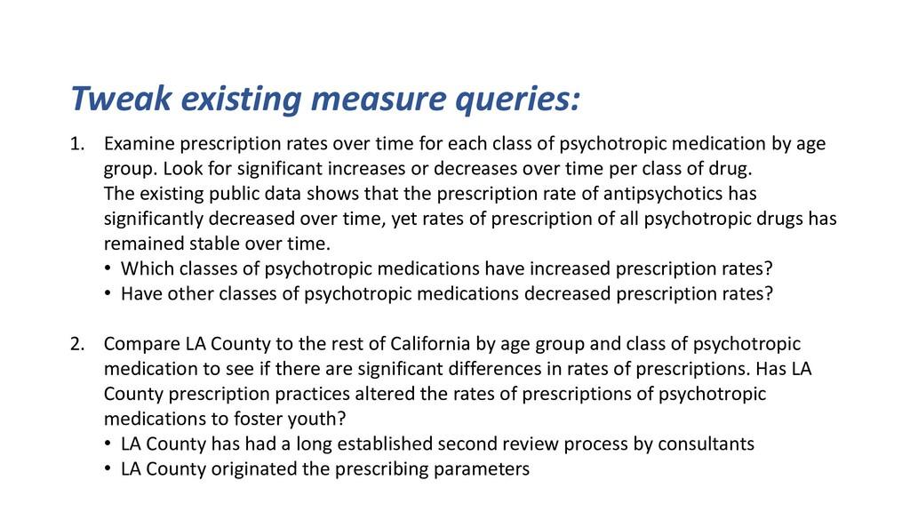 Tweak existing measure queries: 1. Examine pres...