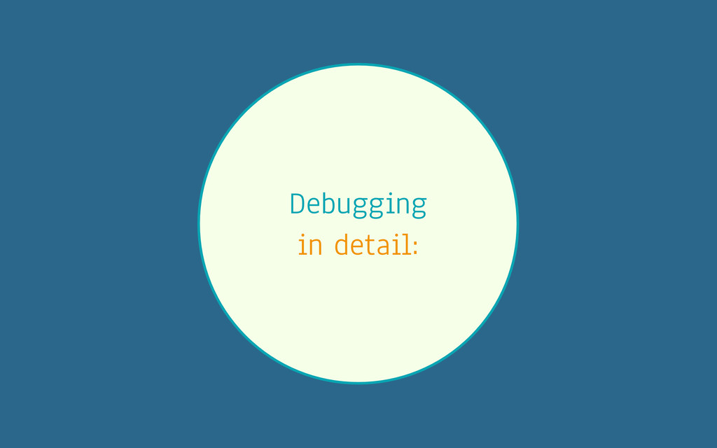 Debugging in detail: