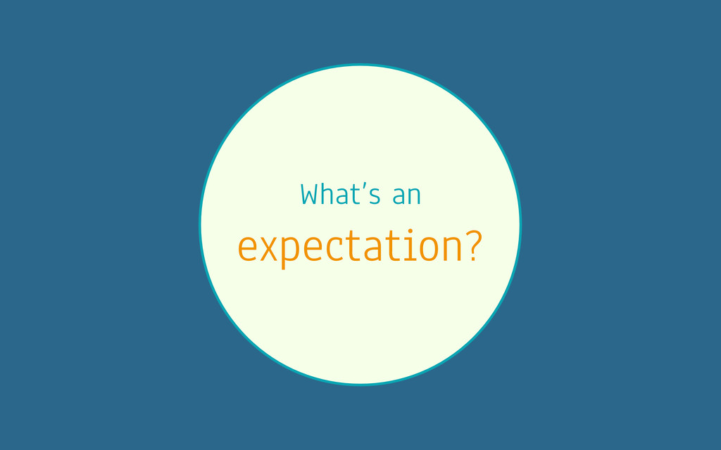 What's an expectation?