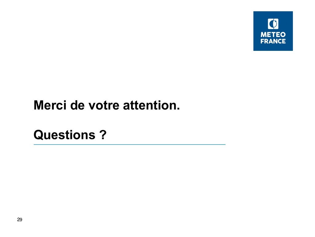 29 Merci de votre attention. Questions ?