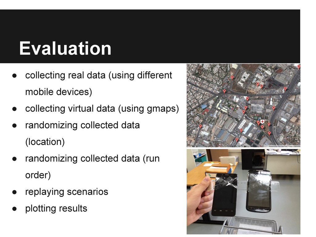 Evaluation ● collecting real data (using differ...