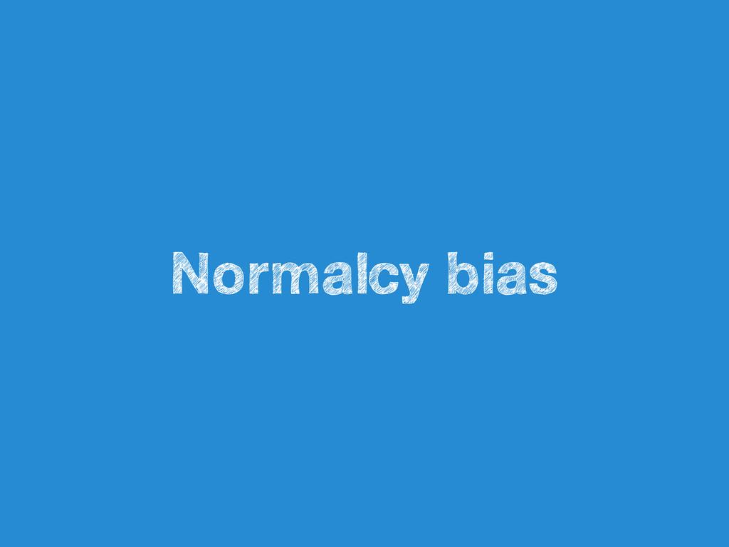 Normalcy bias