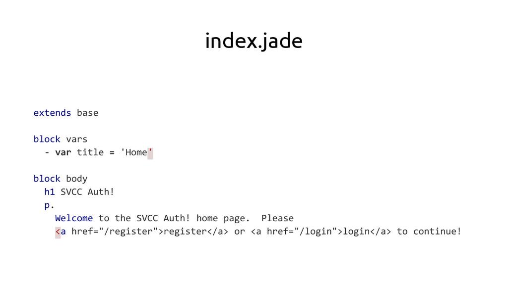 index.jade extends base block vars - var title ...