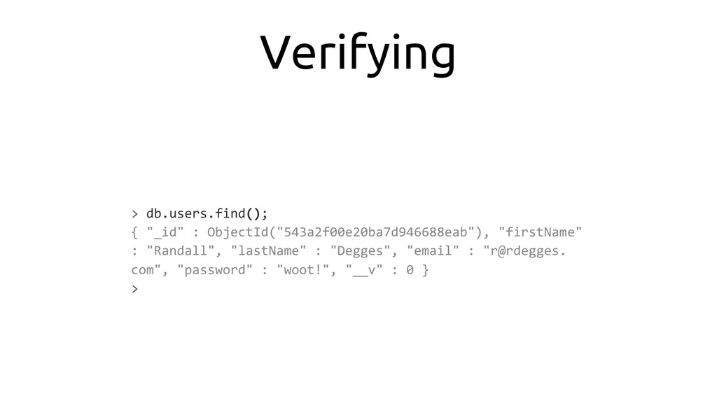 """Verifying > db.users.find(); { """"_id"""" : ObjectId..."""