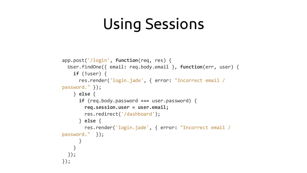 Using Sessions app.post('/login', function(req,...