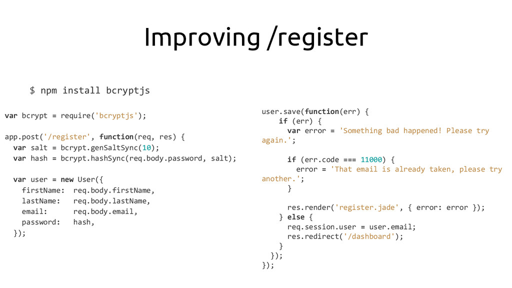 Improving /register $ npm install bcryptjs var ...
