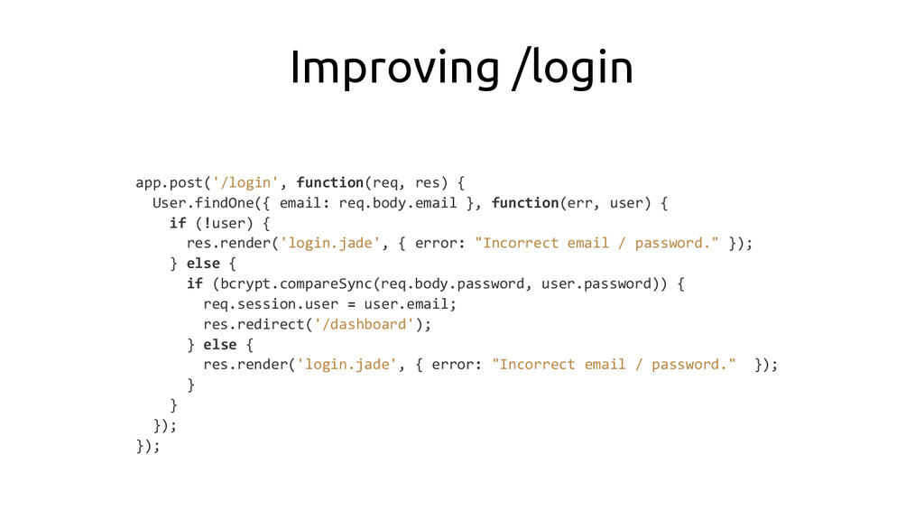 Improving /login app.post('/login', function(re...