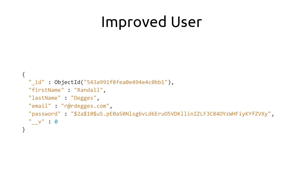 """Improved User { """"_id"""" : ObjectId(""""543a991f8fea0..."""