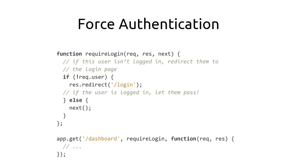 function requireLogin(req, res, next) { // if t...