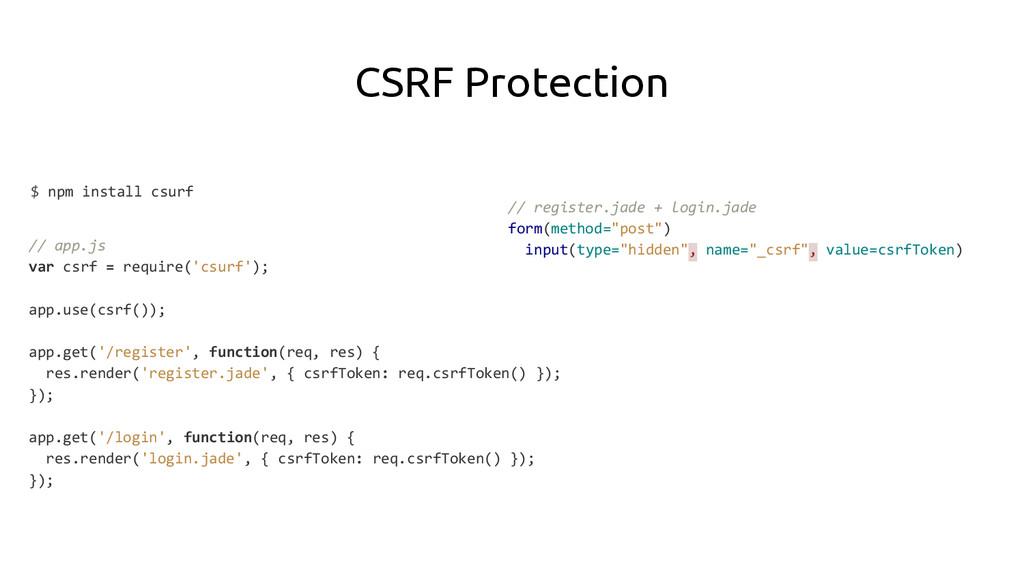 CSRF Protection $ npm install csurf // app.js v...