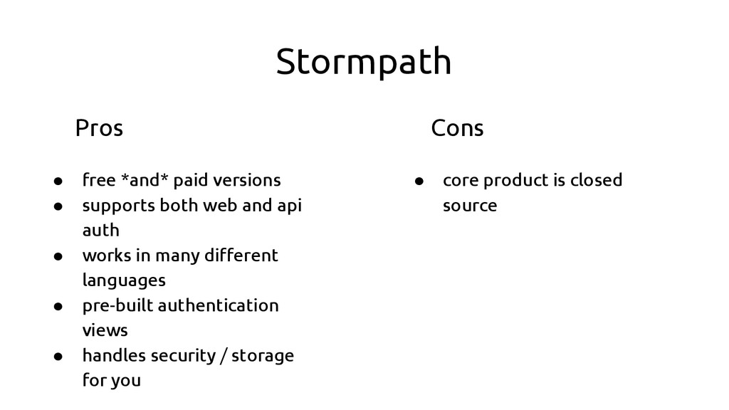 Stormpath ● free *and* paid versions ● supports...