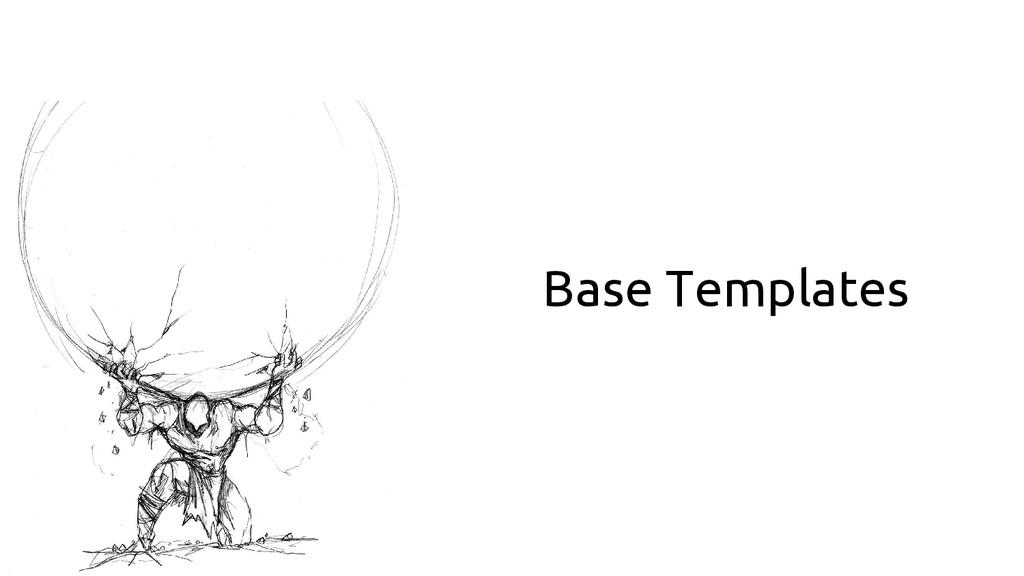 Base Templates