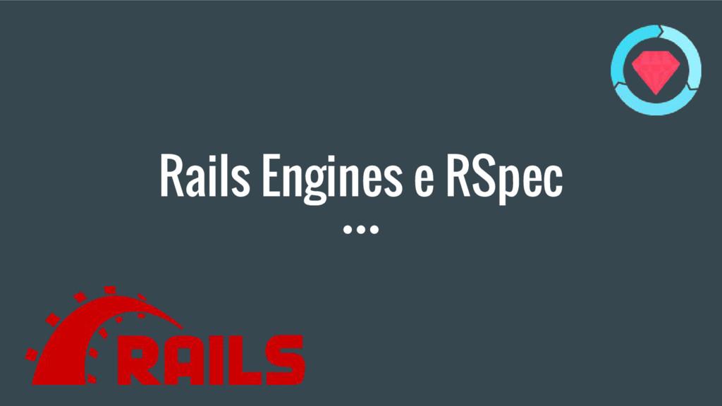 Rails Engines e RSpec