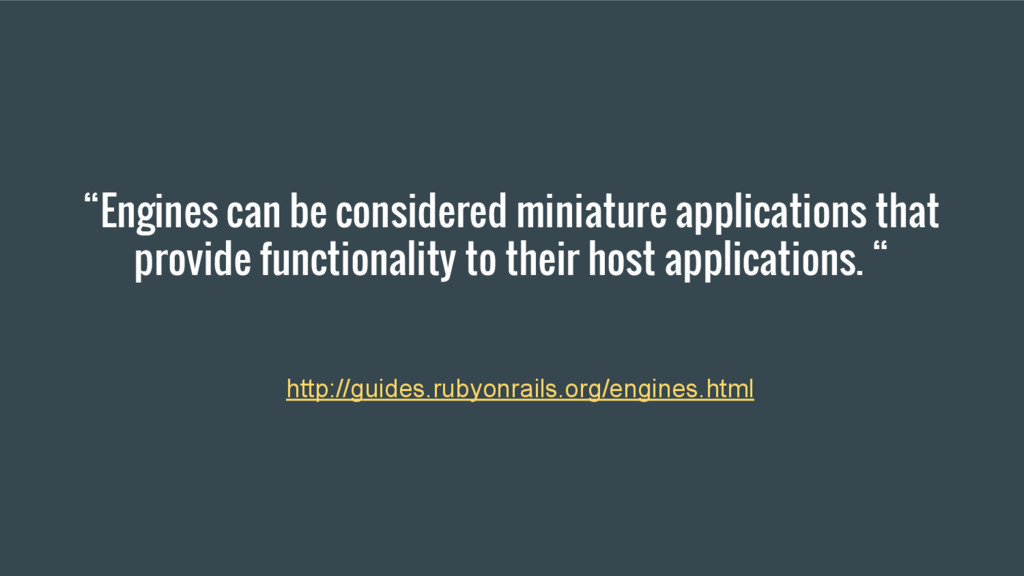 """""""Engines can be considered miniature applicatio..."""