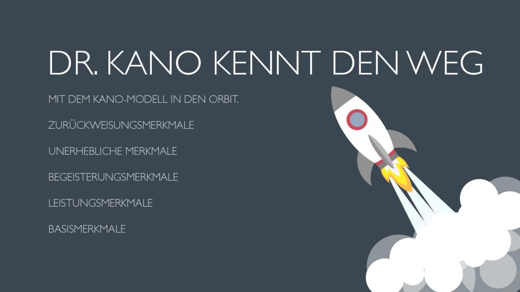 DR. KANO KENNT DEN WEG MIT DEM KANO-MODELL IN D...