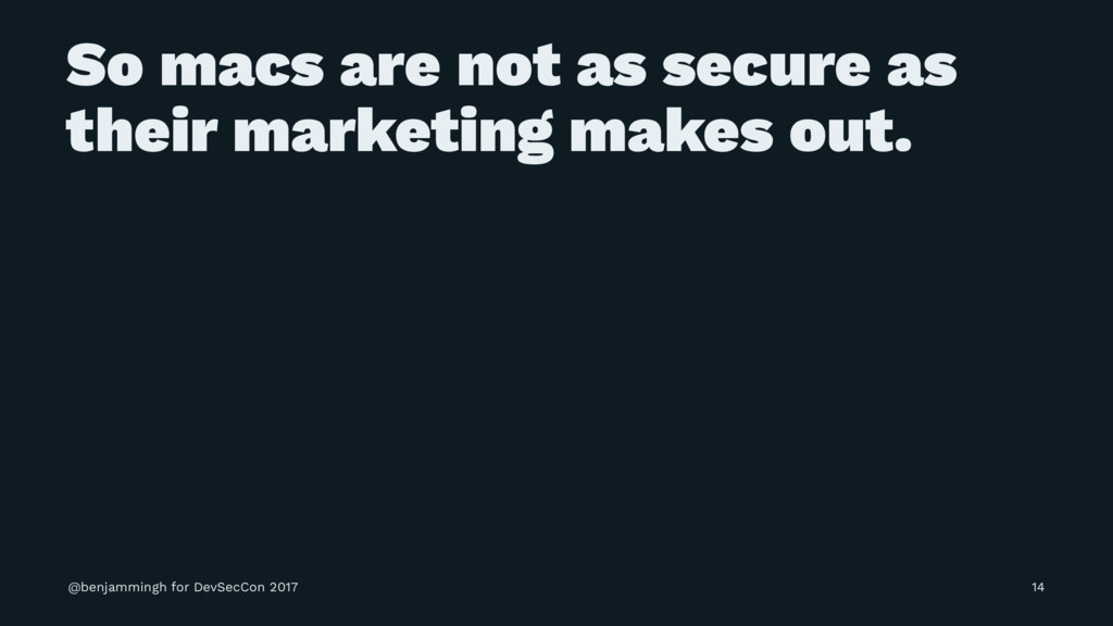 So macs are not as secure as their marketing ma...