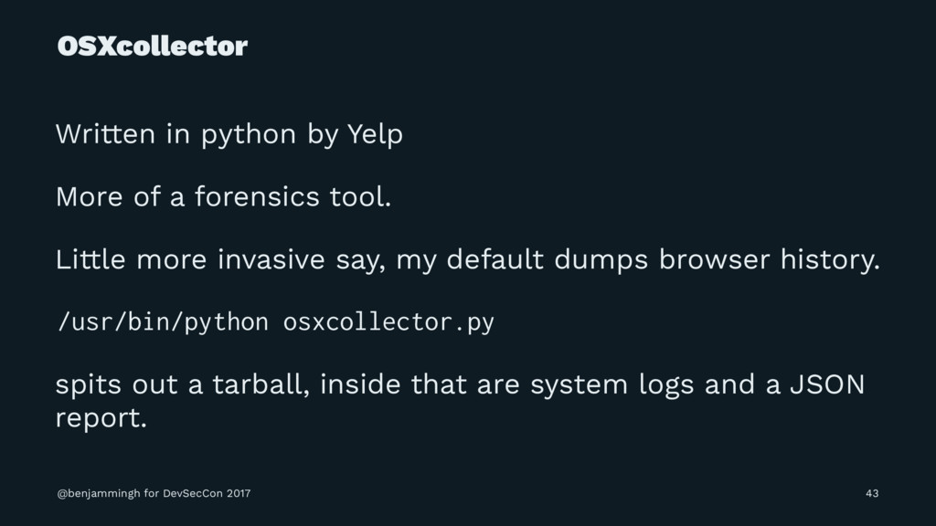 OSXcollector Written in python by Yelp More of ...
