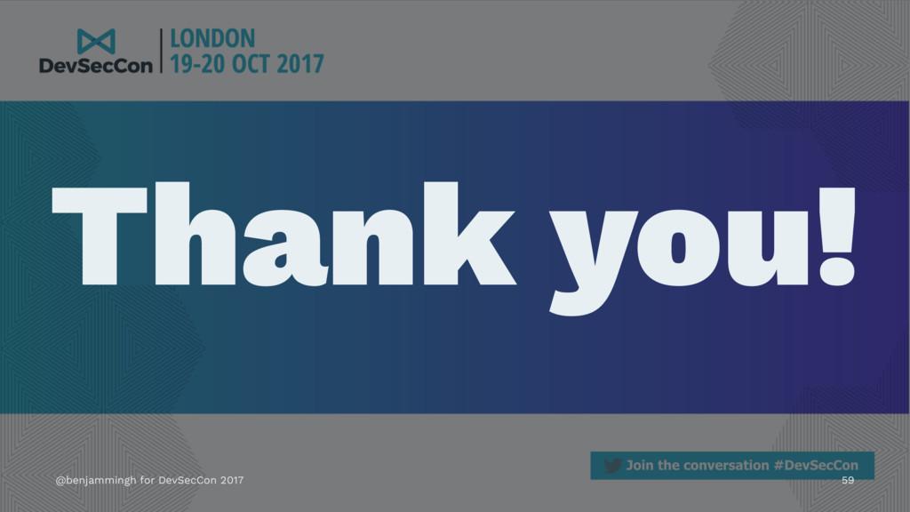 Thank you! @benjammingh for DevSecCon 2017 59