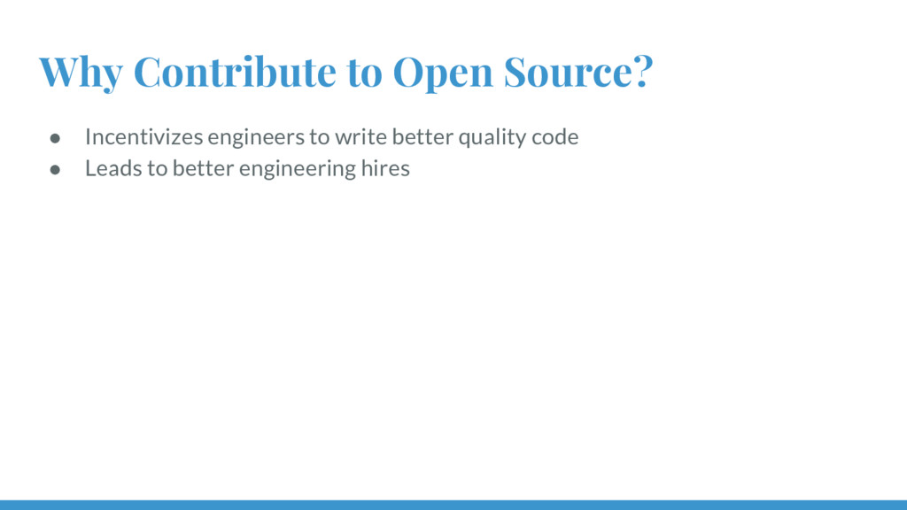 ● Incentivizes engineers to write better qualit...