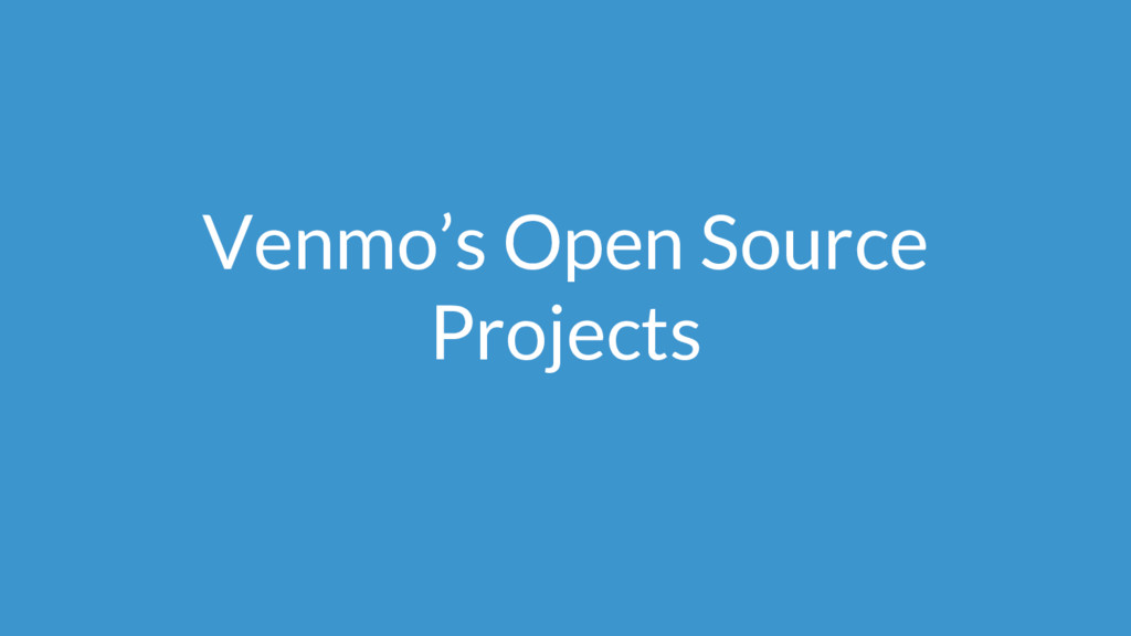 Venmo's Open Source Projects