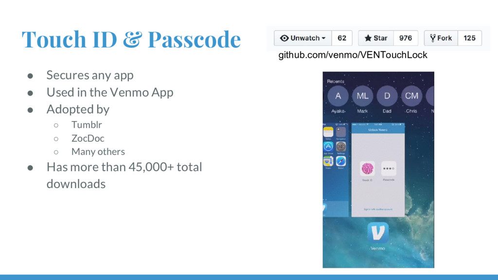 Touch ID & Passcode ● Secures any app ● Used in...