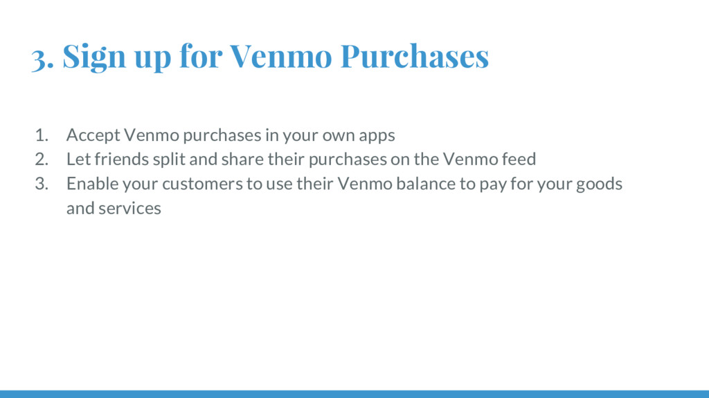 3. Sign up for Venmo Purchases 1. Accept Venmo ...