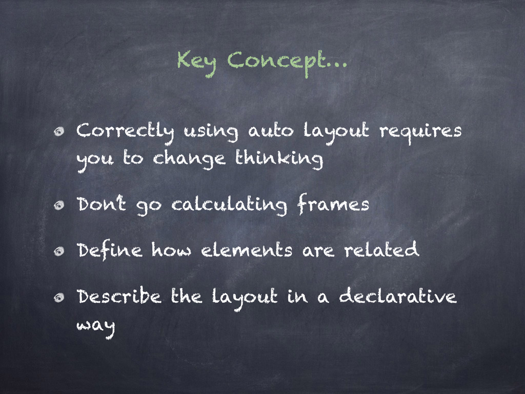 Key Concept… Correctly using auto layout requir...