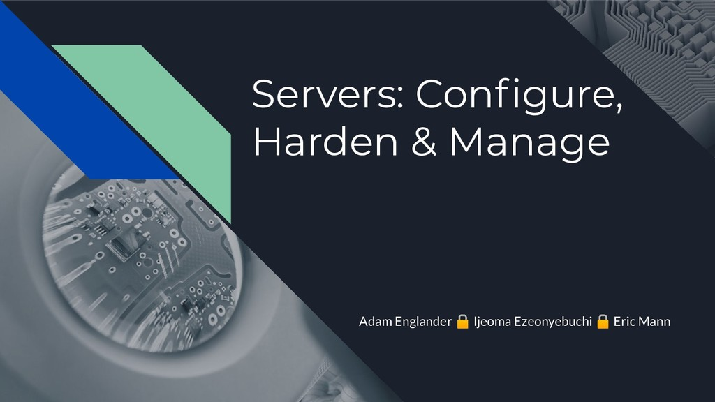 Servers: Configure, Harden & Manage Adam England...