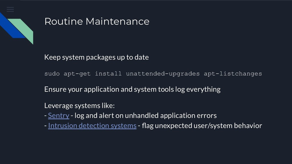 Routine Maintenance Keep system packages up to ...