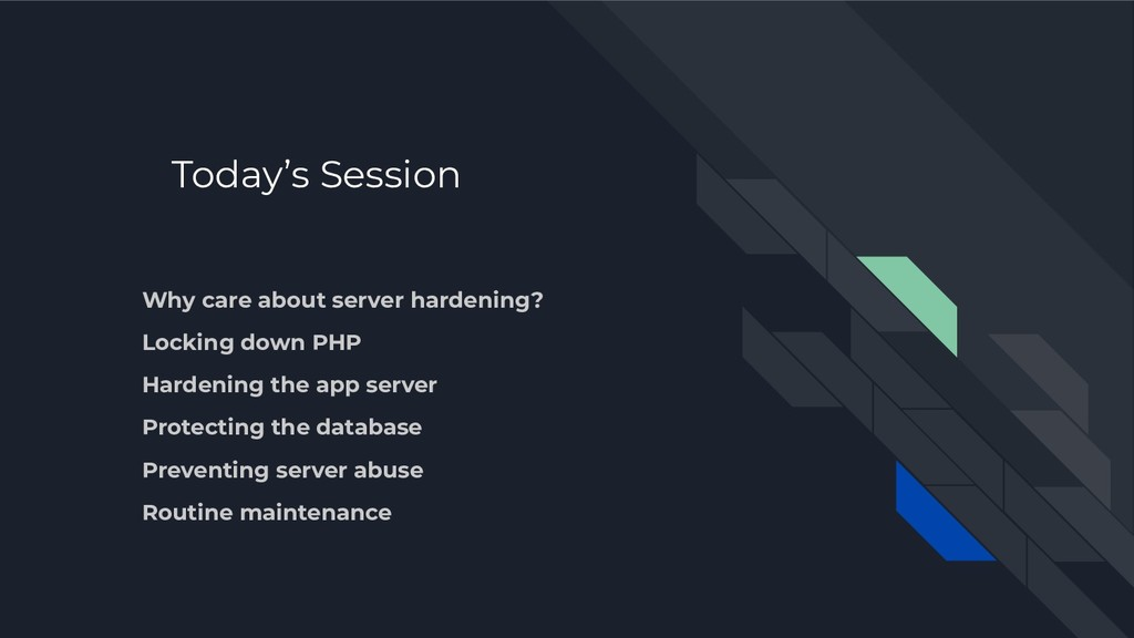 Today's Session Why care about server hardening...