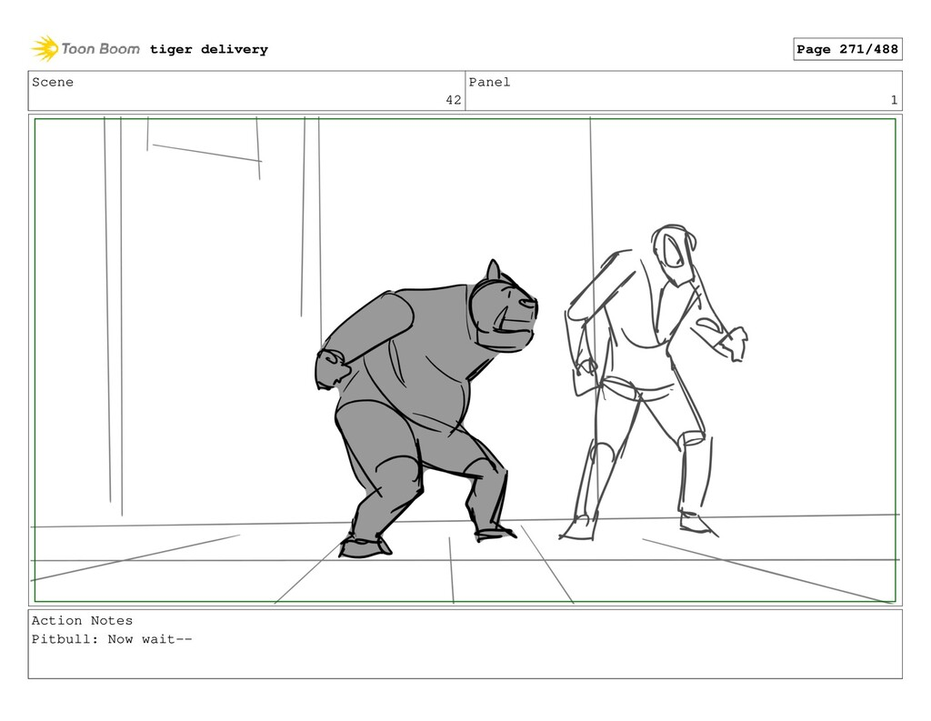 Scene 42 Panel 1 Action Notes Pitbull: Now wait...