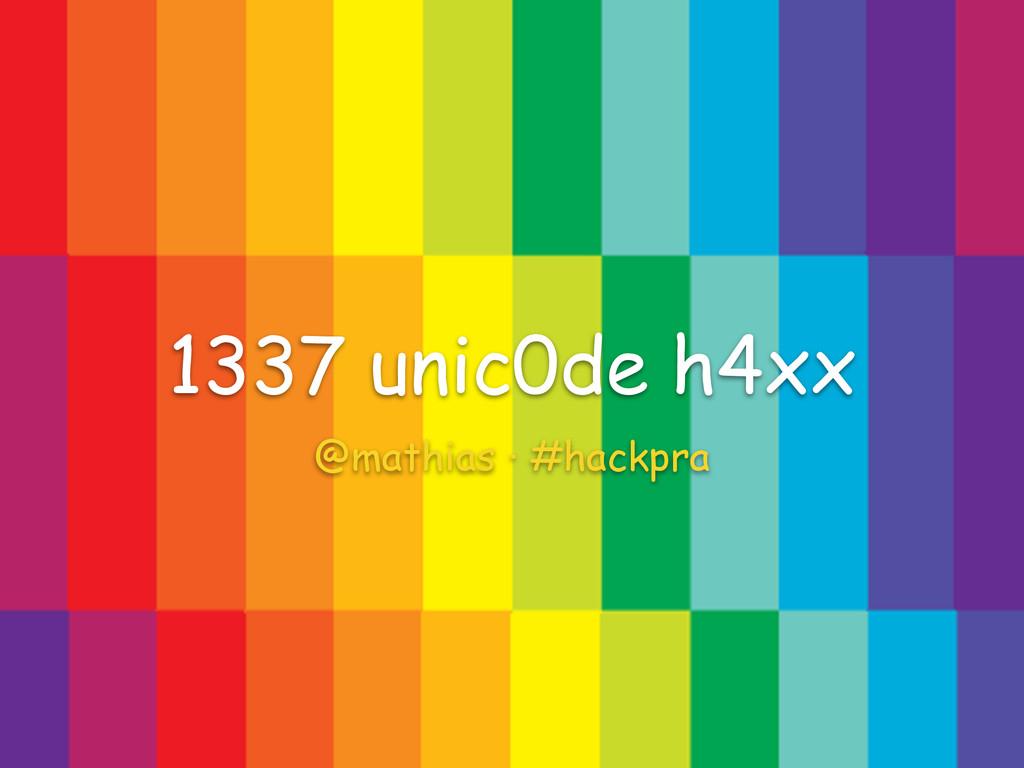 @mathias · #hackpra 1337 unic0de h4xx