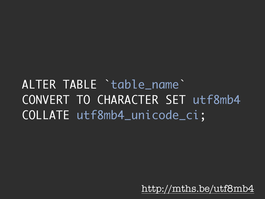ALTER TABLE `table_name` CONVERT TO CHARACTER S...