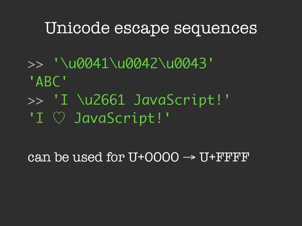 Unicode escape sequences >> '\u0041\u0042\u0043...