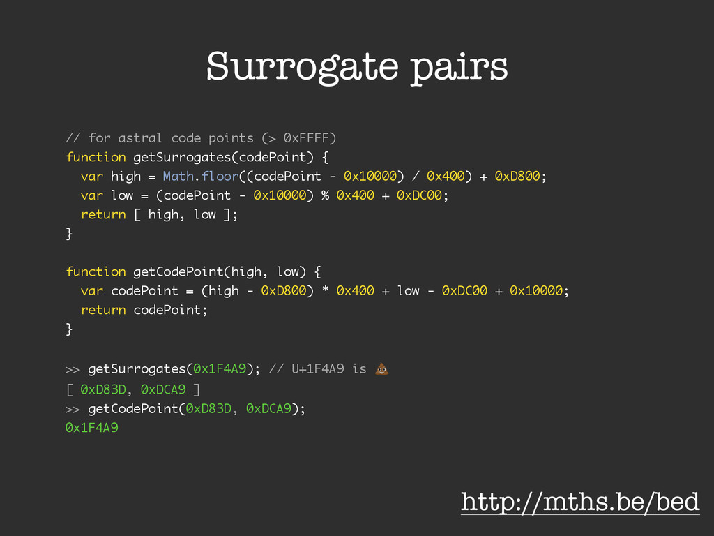 Surrogate pairs // for astral code points (> 0x...
