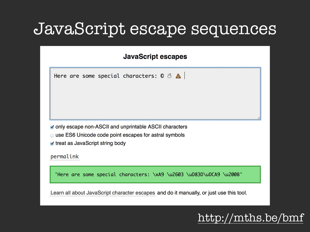 JavaScript escape sequences http://mths.be/bmf