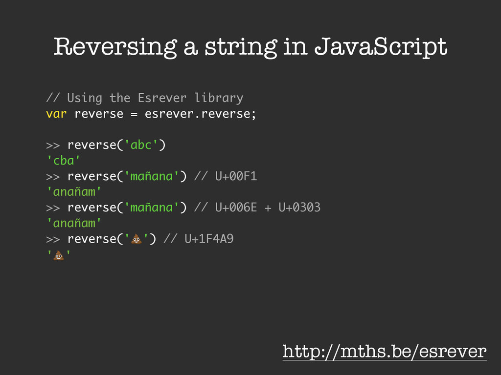 Reversing a string in JavaScript // Using the E...