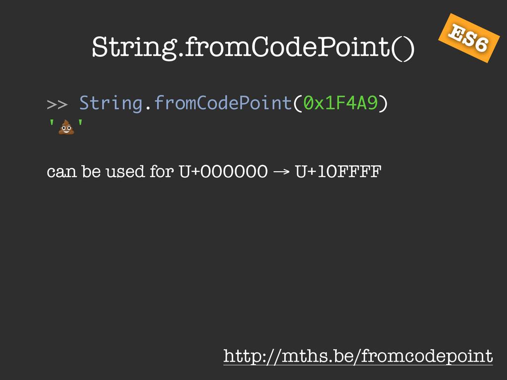 String.fromCodePoint() >> String.fromCodePoint(...