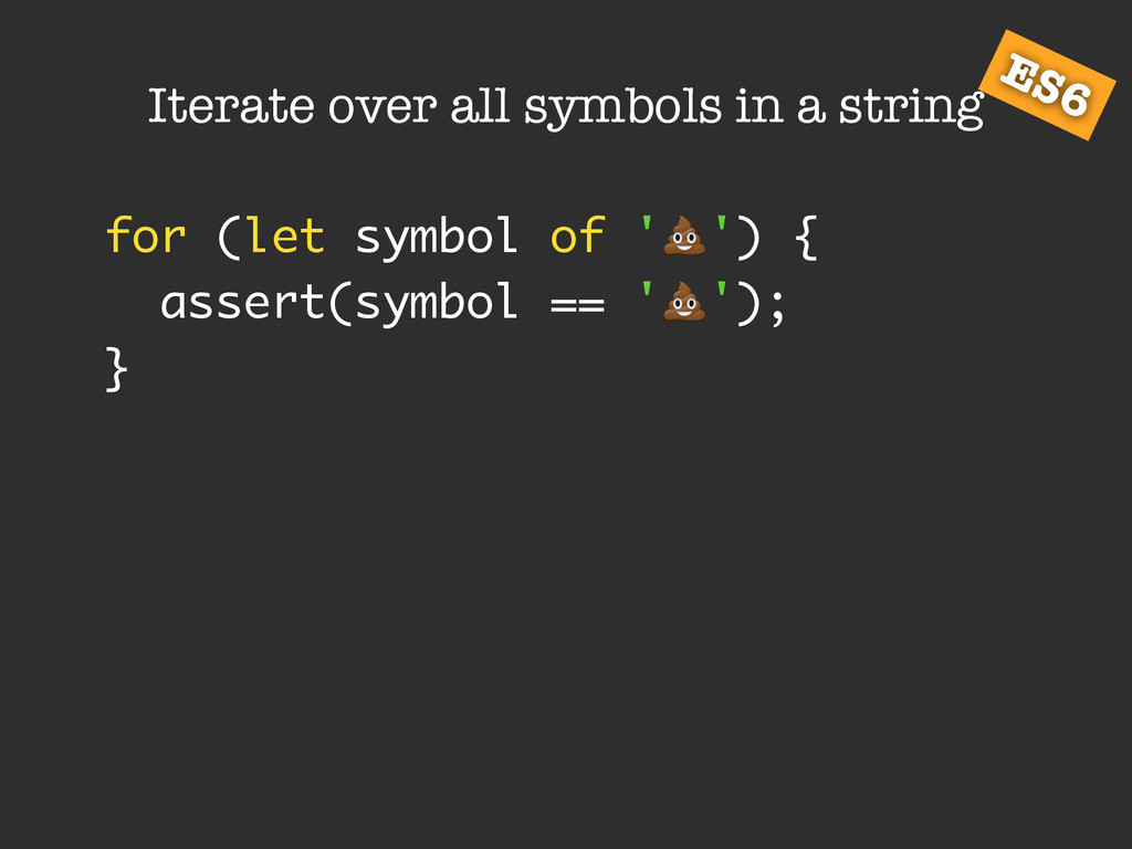 Iterate over all symbols in a string for (let s...