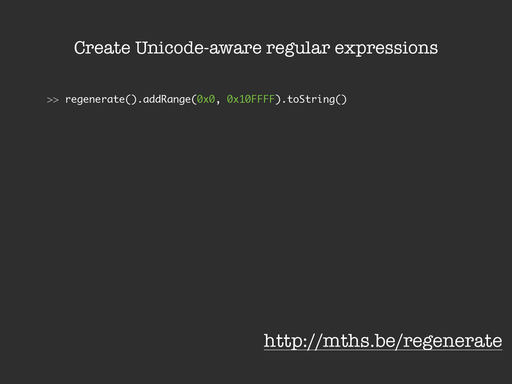 Create Unicode-aware regular expressions >> reg...