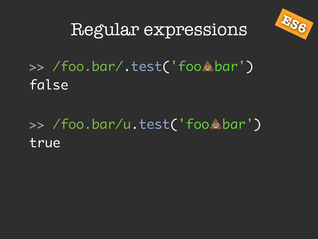 Regular expressions >> /foo.bar/.test('foo!bar'...
