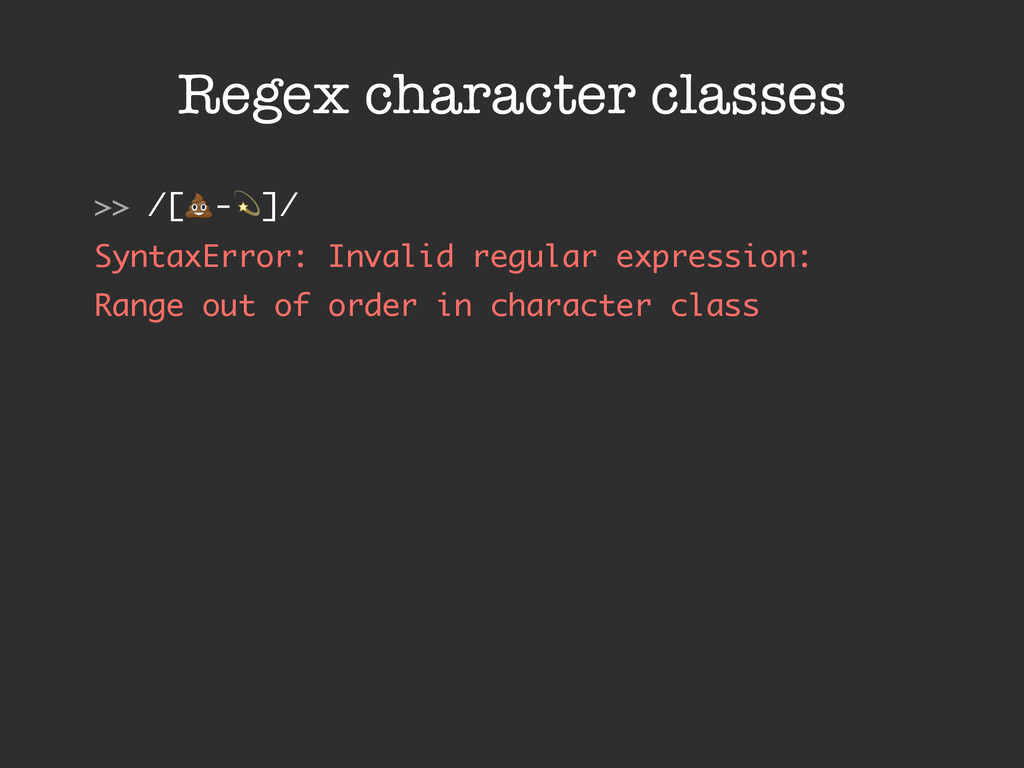 "Regex character classes >> /[!-""]/ SyntaxError:..."