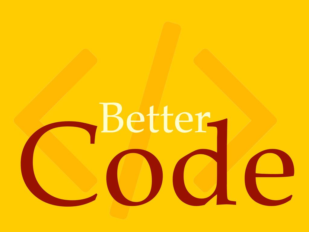 ! Code Better