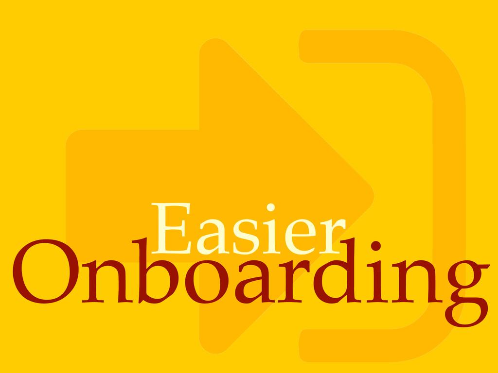 ! Onboarding Easier
