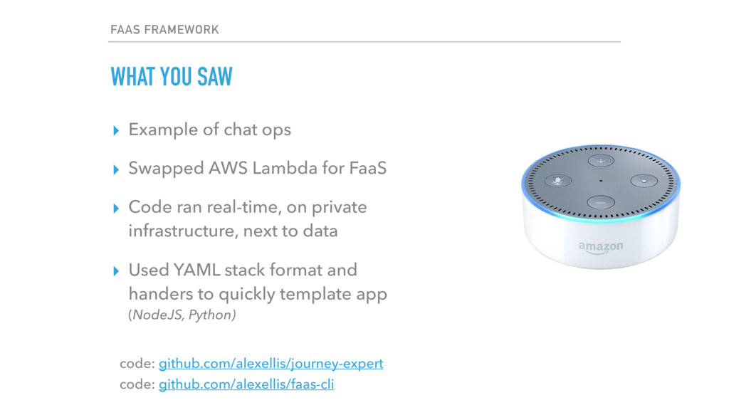 FAAS FRAMEWORK WHAT YOU SAW ▸ Example of chat o...