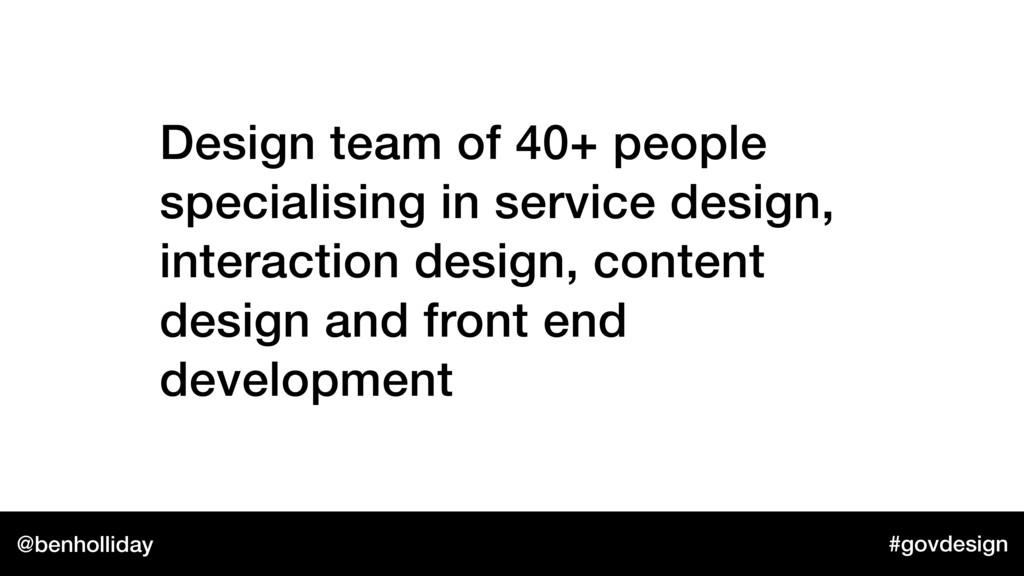 @benholliday #govdesign Design team of 40+ peop...