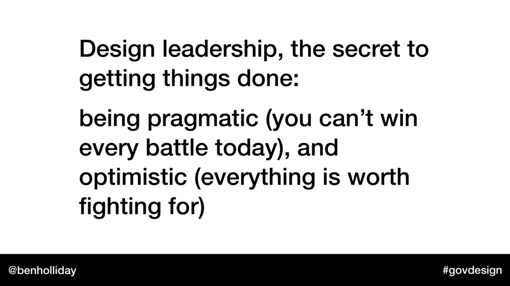 @benholliday #govdesign Design leadership, the ...