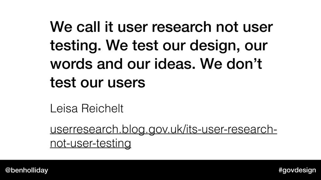 @benholliday #govdesign We call it user researc...